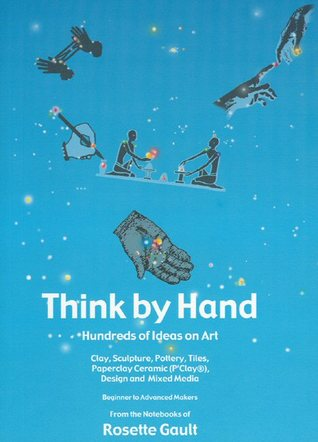 Think By Hand: Hundred of Ideas on Art