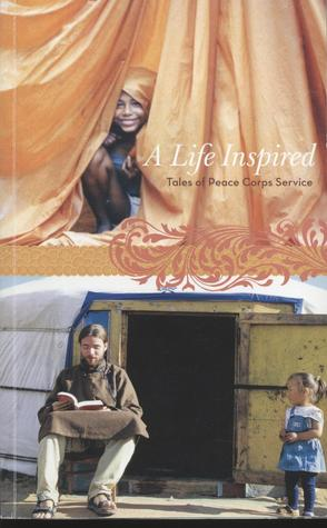 A Life Inspired: Tales of Peace Corps Service