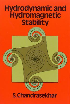 Hydrodynamic and Hydromagnetic Stability (International Series of Monographs on Physics (Oxford, England).)