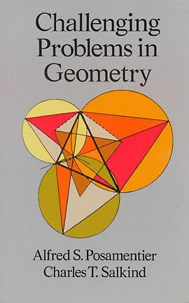 Challenging Problems in Geometry by Alfred S. Posamentier