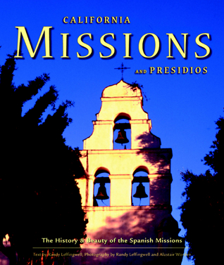 California Missions and Presidios by Randy Leffingwell