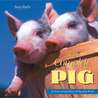 The Complete Pig: An Entertaining History of Pigs of the World
