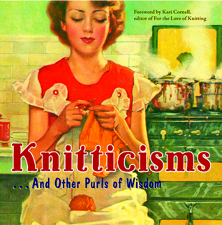 Knitticisms...And Other Purls of Wisdom by Voyageur Press