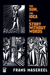 Three Graphic Novels: The Sun / The Idea / Story Without Words