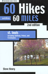 60 Hikes within 60 Miles: St. Louis, 2nd: Including St. Peters, Washington, and Sullivan