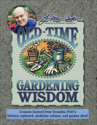 Jerry Baker's Old-Time Gardening Wisdom by Jerry Baker