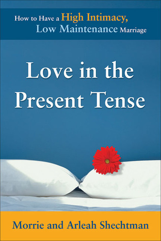 Love in the Present Tense by Morrie Shechtman