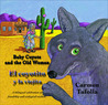 The Baby Coyote and the Old Woman by Carmen Tafolla