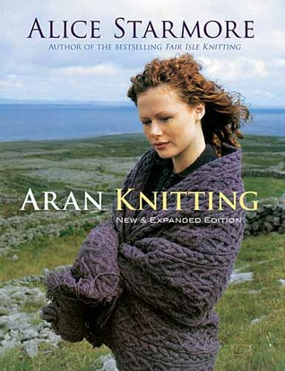 Aran Knitting by Alice Starmore