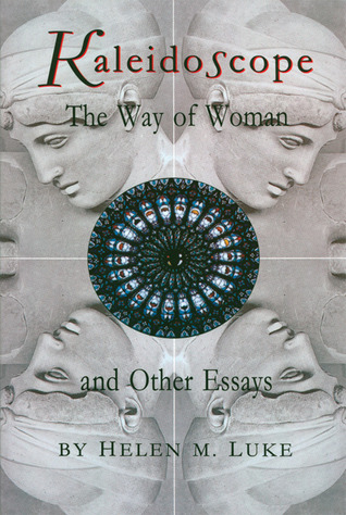 Kaleidoscope: The Way of Woman and Other Essays