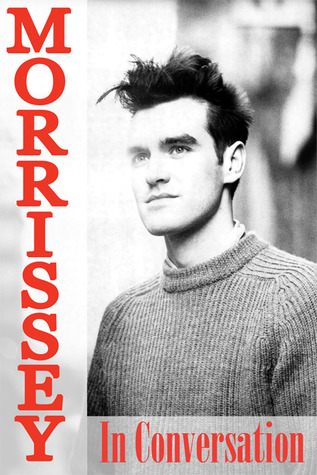 Morrissey in Conversation by Paul A. Woods