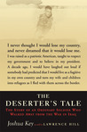 The Deserter's Tale: The Story of an Ordinary Soldier Who Walked Away from the War in Iraq