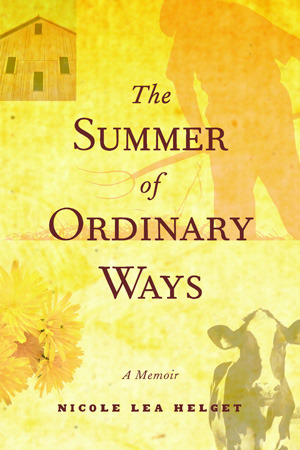The Summer of Ordinary Ways by Nicole Lea Helget
