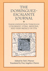 The Dominguez-Escalante Journal: Their Expedition Through Colorado, Utah, Arizona and New Mexico in 1776