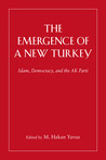 The Emergence of a New Turkey: Democracy and the AK Parti
