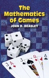 The Mathematics of Games by John D. Beasley