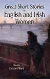 Great Short Stories by English and Irish Women