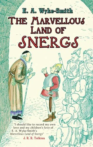 The Marvellous Land of Snergs by E. A. Wyke-Smith
