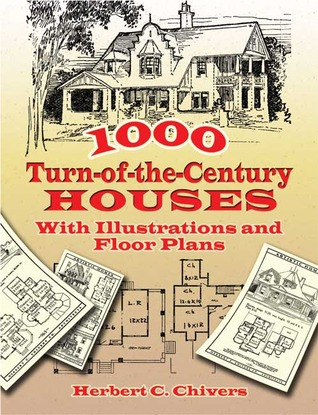 1000 Turn-of-the-Century Houses by Herbert C. Chivers