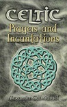 Celtic Prayers and Incantations