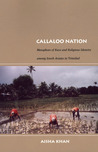 Callaloo Nation: Metaphors of Race and Religious Identity among South Asians in Trinidad