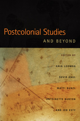 Postcolonial Studies and Beyond by Ania, ed. Loomba