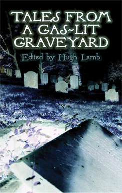 Tales from a Gas-Lit Graveyard by Hugh Lamb