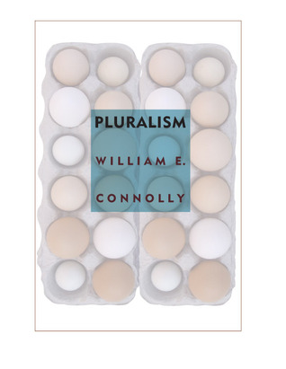 Pluralism by William E. Connolly