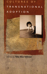 Cultures of Transnational Adoption by Toby Alice Volkman