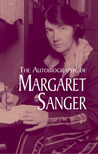 The Autobiography of Margaret Sanger by Margaret Sanger