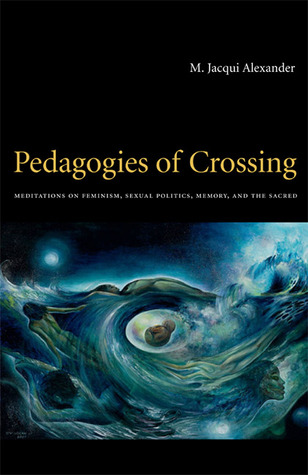 Pedagogies of Crossing by M. Jacqui Alexander