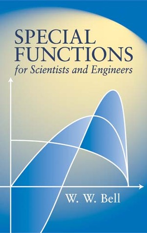 Special Functions for Scientists and Engineers by W.W. Bell