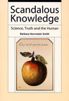 Scandalous Knowledge: Science, Truth, and the Human