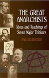 The Great Anarchists: Ideas and Teachings of Seven Major Thinkers