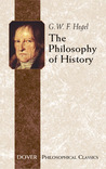 The Philosophy of History by Georg Wilhelm Friedrich Hegel