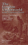The London Underworld in the Victorian Period by Henry Mayhew