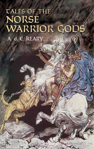 Tales of the Norse Warrior Gods by Annie Keary
