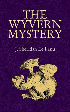 The Wyvern Mystery by Joseph Sheridan Le Fanu
