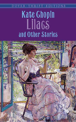 Lilacs and Other Stories by Kate Chopin