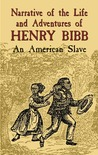 Narrative of the Life and Adventures of Henry Bibb by Henry Bibb