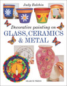 Decorative Painting on Glass, Ceramics & Metal