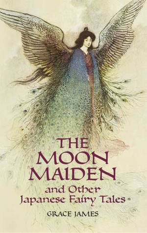 The Moon Maiden and Other Japanese Fairy Tales by Grace James
