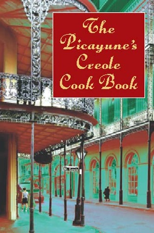 Free download The Picayune's Creole Cook Book by Times-Picayune PDF