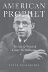 American Prophet: The Life and Work of Carey McWilliams