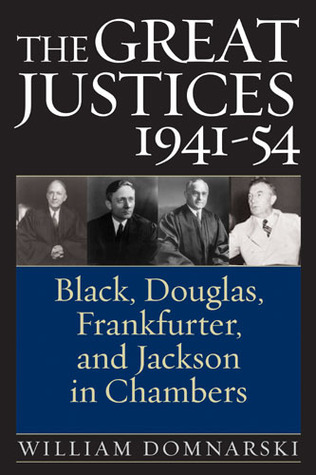 The Great Justices, 1941-54 by William Domnarski
