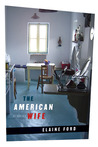 The American Wife by Elaine Ford