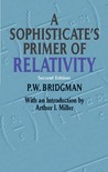 A Sophisticate's Primer of Relativity