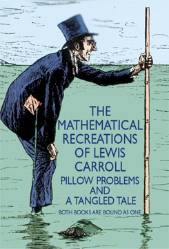 The Mathematical Recreations of Lewis Carroll by Lewis Carroll