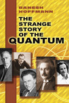 The Strange Story of the Quantum. An Account for the General Reader of the Growth of the Ideas Underlying Our Present Atomic Knowledge