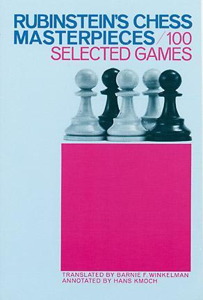 Rubinstein's Chess Masterpieces by Hans Kmoch